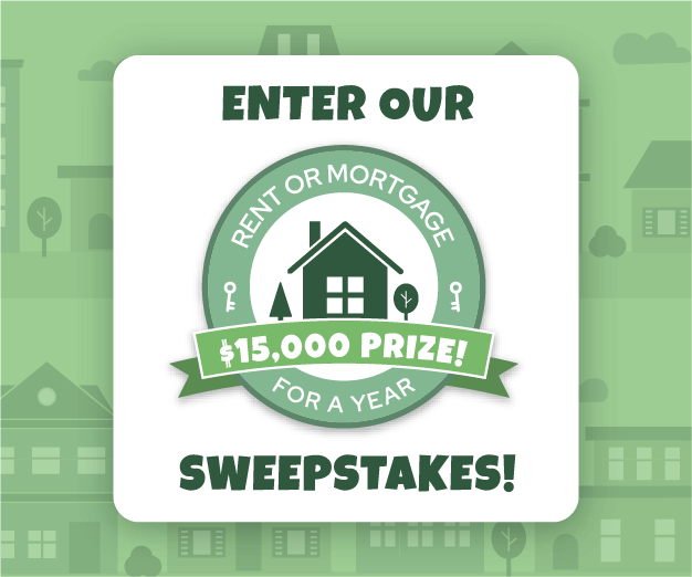 Rent or Mortgage Payments for a Year: $15,000 Sweepstakes